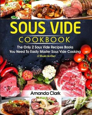 Sous Vide Cookbook by Amanda Clark