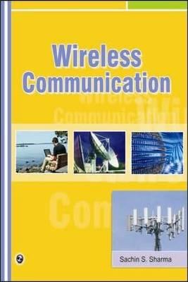 Wireless Communication by Sachin S. Sharma
