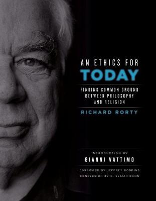 An Ethics for Today: Finding Common Ground Between Philosophy and Religion by Richard Rorty