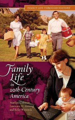 Family Life in 20th-Century America by Dr. Marilyn Coleman