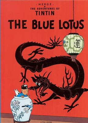 The Adventures of Tintin: The Blue Lotus by Herge