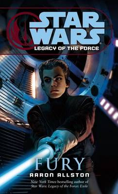 Fury: Star Wars Legends (Legacy of the Force) by Aaron Allston