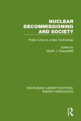 Nuclear Decommissioning and Society: Public Links to a New Technology book