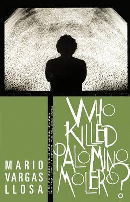 Who Killed Palomino Molero? by Mario Vargas Llosa