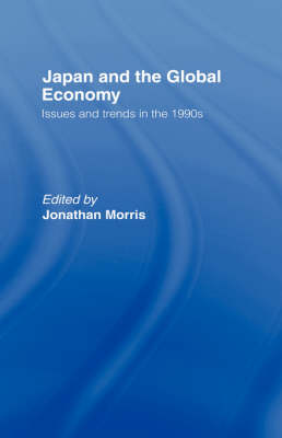 Japan and the Global Economy by Jonathan Morris