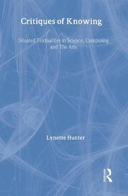 Critiques of Knowing by Lynette Hunter