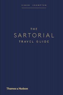 The Sartorial Travel Guide by Simon Crompton
