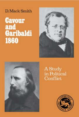 Cavour and Garibaldi 1860 by Denis Mack Smith