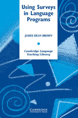 Using Surveys in Language Programs by James Dean Brown
