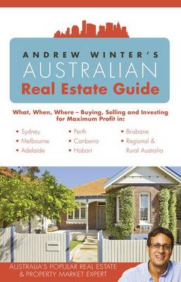 Andrew Winter's Australian Real Estate Guide by Andrew Winter