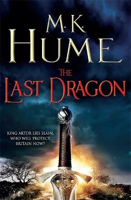 The Last Dragon: Twilight of the Celts Book I by M. K. Hume