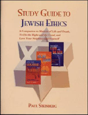 Study Guide to Jewish Ethics by Paul Steinberg