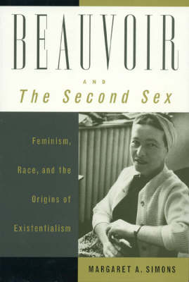 """Beauvoir and """"the Second Sex"""" by Margaret A. Simons"""