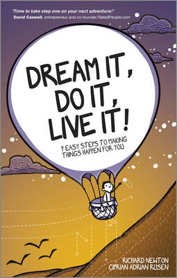 Dream It, Do It, Live It - 9 Easy Steps to Making Things Happen for You by Richard Newton