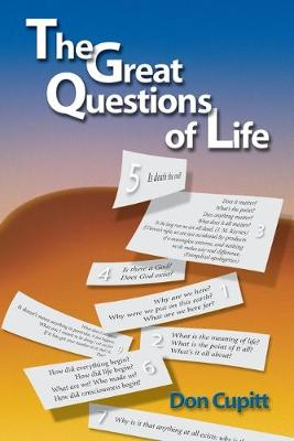 Great Questions of Life by Don Cupitt