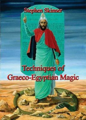 Techniques of Graeco-Egyptian Magic by Stephen Skinner