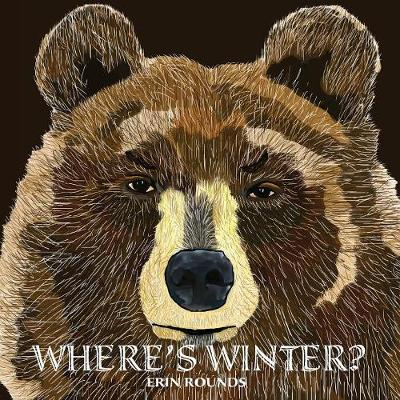 Where's Winter by Erin Rounds
