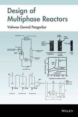 Design of Multiphase Reactors by Vishwas G. Pangarkar