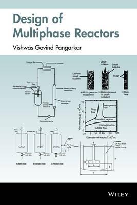 Design of Multiphase Reactors by Vishwas G. Pangarkar