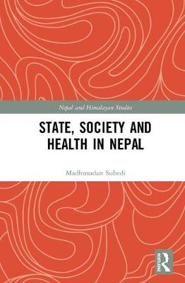 State, Society and Health in Nepal book