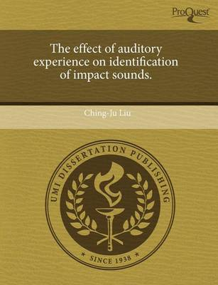 The Effect of Auditory Experience on Identification of Impact Sounds by Margaret E L Howard