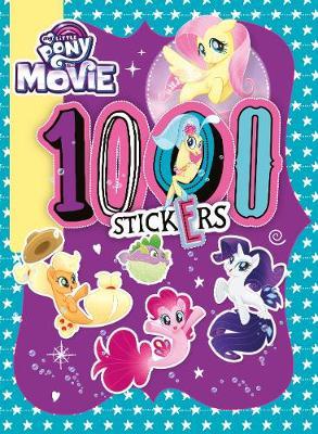 My Little Pony Movie: 1000 Sticker Activity Book by Egmont Publishing UK