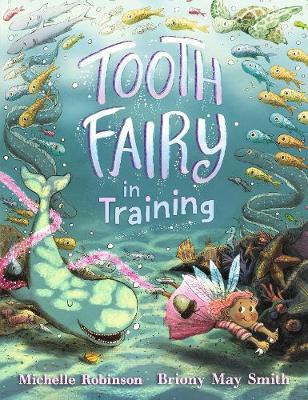 Tooth Fairy in Training by Michelle Robinson