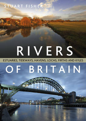 Rivers of Britain by Stuart Fisher