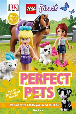 LEGO (R) Friends Perfect Pets by Lisa Stock