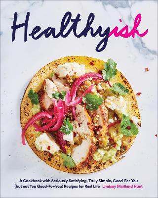 Healthyish by Lindsay Hunt