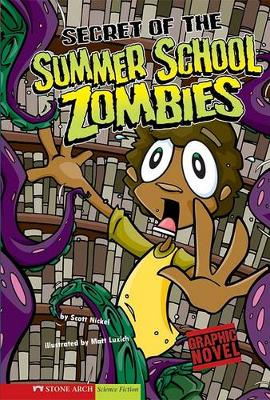 Secret of the Summer School Zombies by Scott Nickel