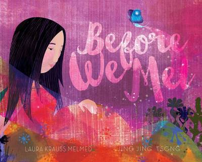 Before We Met by Laura Krauss Melmed