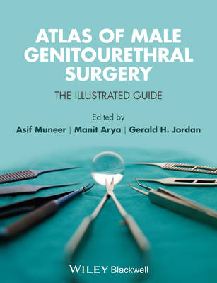 Atlas of Male Genito Urethral Surgery by Asif Muneer