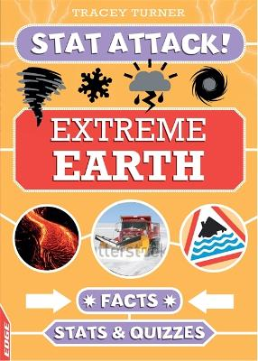 EDGE: Stat Attack: Extreme Earth Facts, Stats and Quizzes by Tracey Turner