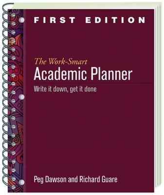 The Work-Smart Academic Planner by Peg Dawson