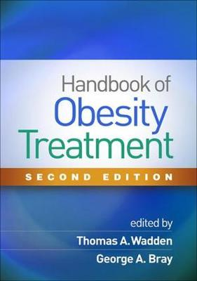 Handbook of Obesity Treatment, Second Edition by Thomas A. Wadden