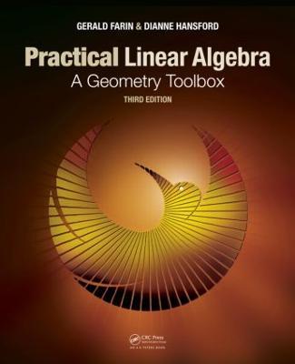 Practical Linear Algebra by Gerald Farin
