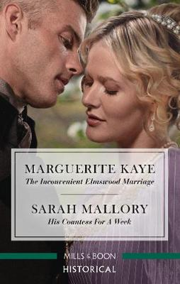 The Inconvenient Elmswood Marriage/His Countess for a Week by Marguerite Kaye