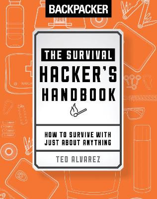 Backpacker The Survival Hacker's Handbook by Ted Alvarez