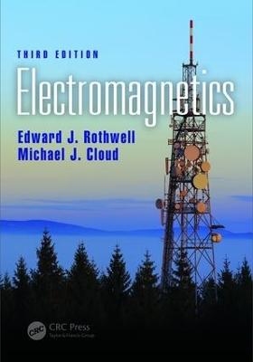 Electromagnetics, Third Edition by Edward J. Rothwell