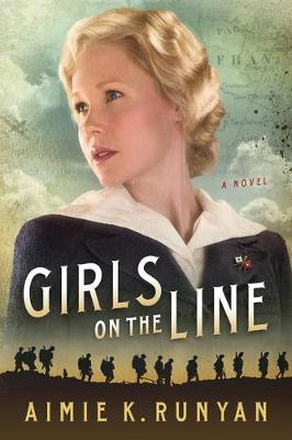 Girls on the Line: A Novel by Aimie K. Runyan