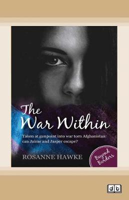 Beyond Borders (book 2): The War Within by Rosanne Hawke
