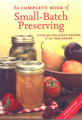 Complete Book of Small-batch Preserving by Ellie Topp