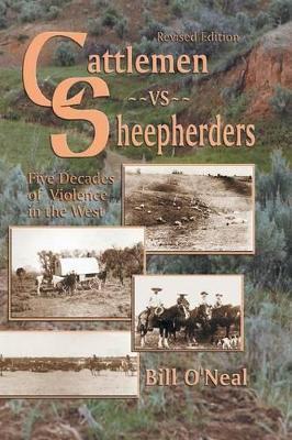 Cattlemen Vs Sheepherders by Bill O'Neal