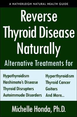 Reverse Thyroid Disease Naturally by Michelle Honda