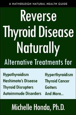 Reverse Thyroid Disease Naturally by Michelle Honda