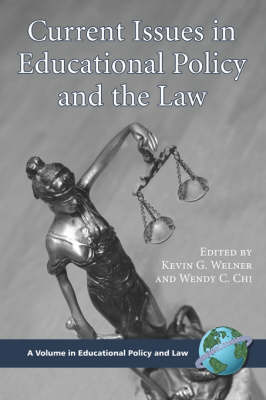 Current Issues in Educational Policy and the Law by Kevin G. Welner