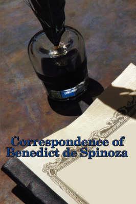 Correspondence of Benedict de Spinoza by Benedict De Spinoza