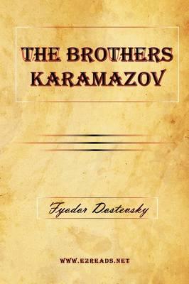 The Brothers Karamazov by Fyodor Mikhailovich Dostoevsky