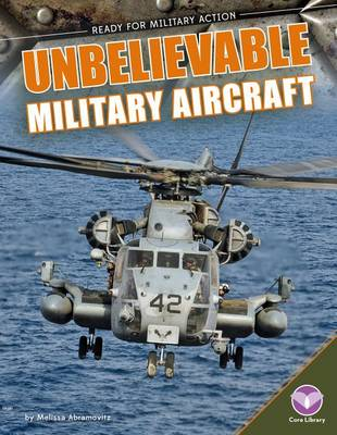 Unbelievable Military Aircraft by Melissa Abramovitz